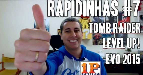 Tomb Raider no PS4, Level UP!, e uma derrota incrível na Evo 2015 - Rapidinhas #7